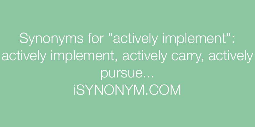 Synonyms actively implement
