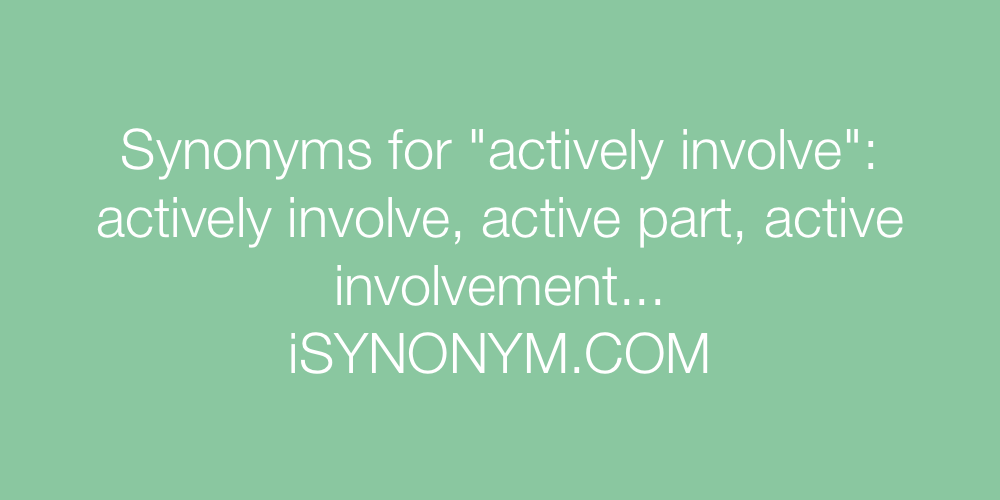 Synonyms actively involve