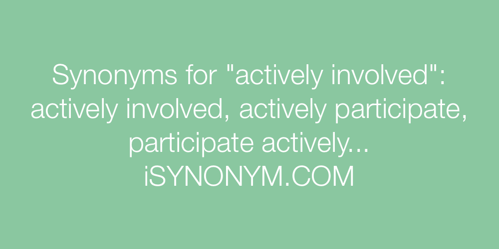 Synonyms actively involved