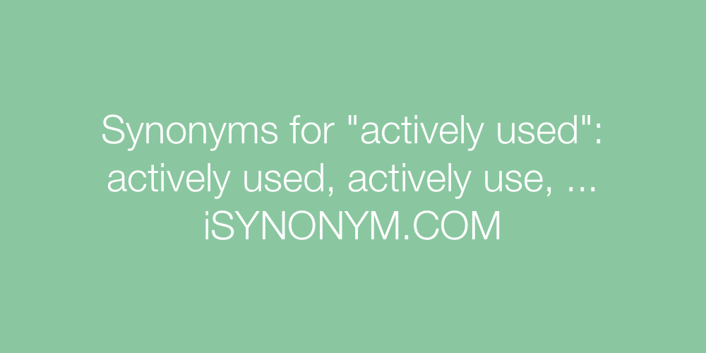 Synonyms actively used