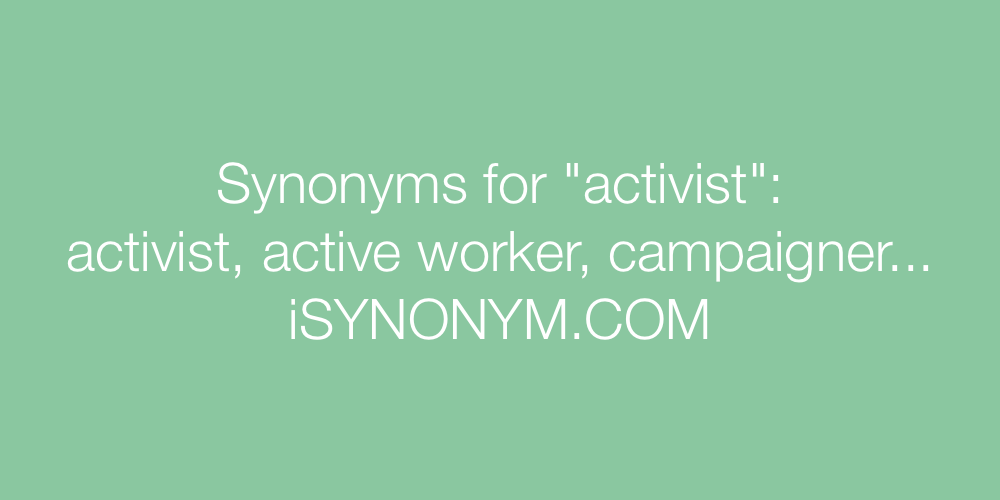 Synonyms activist