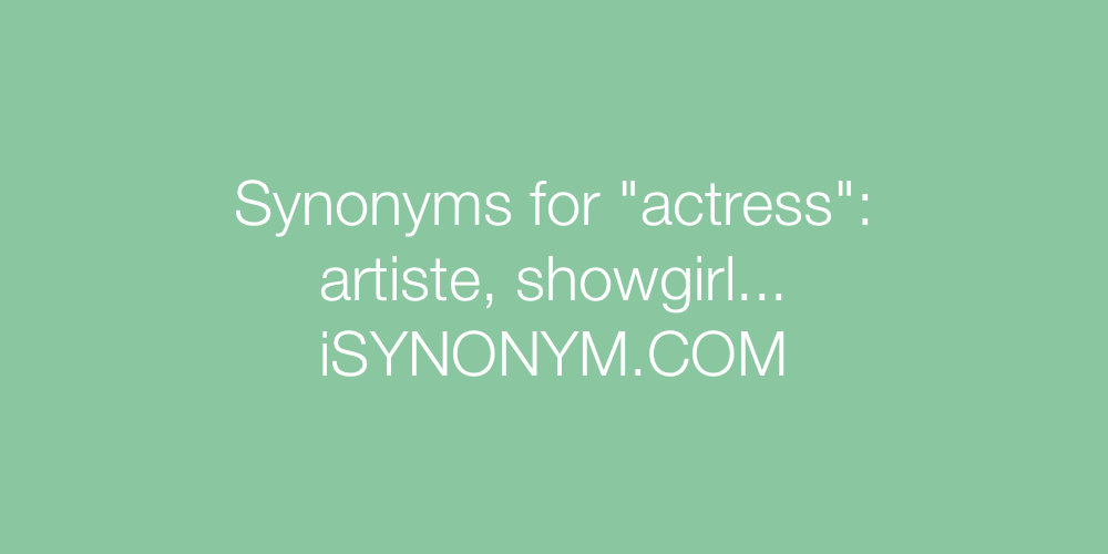 Synonyms actress