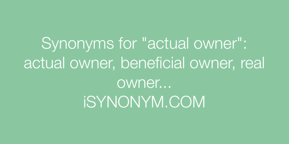 Synonyms actual owner