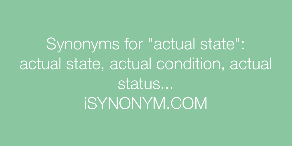 Synonyms actual state