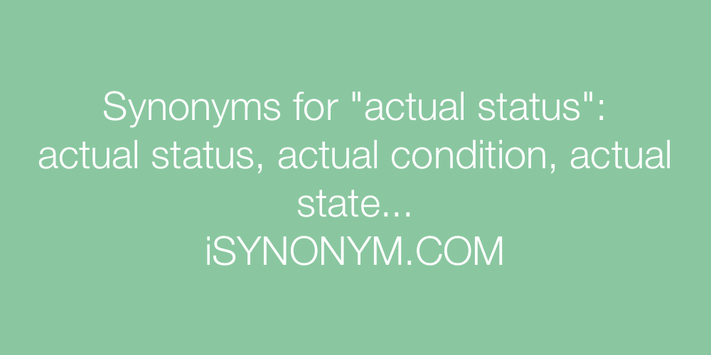 Synonyms actual status