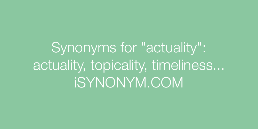 Synonyms actuality