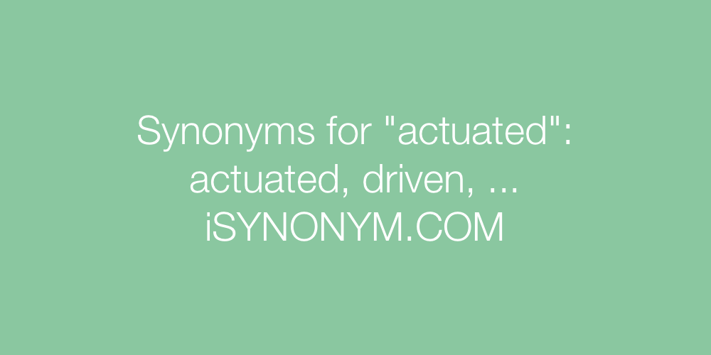 Synonyms actuated