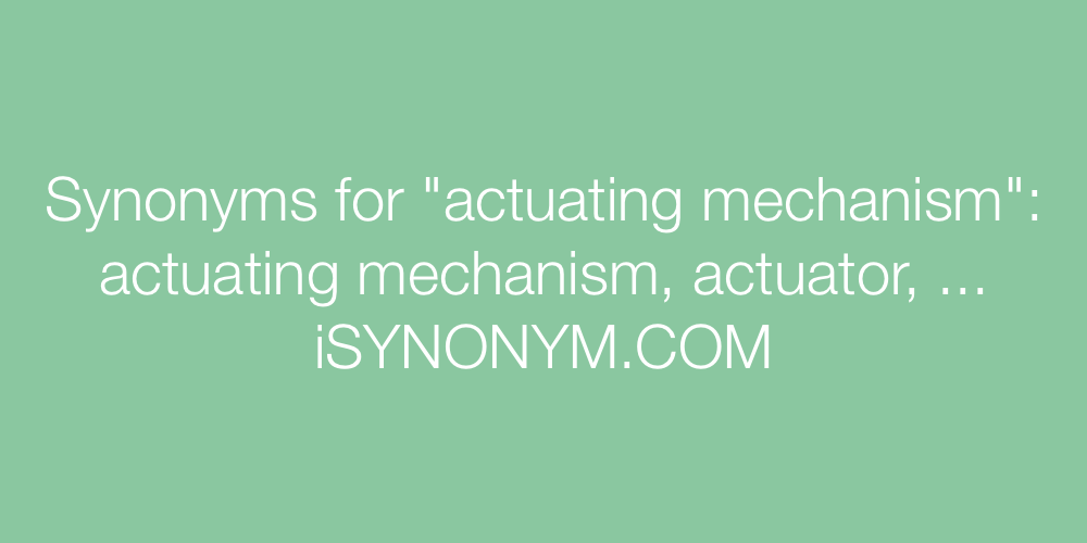 Synonyms actuating mechanism