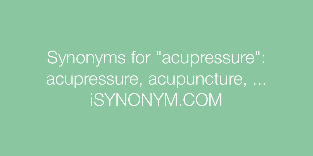 Synonyms acupressure