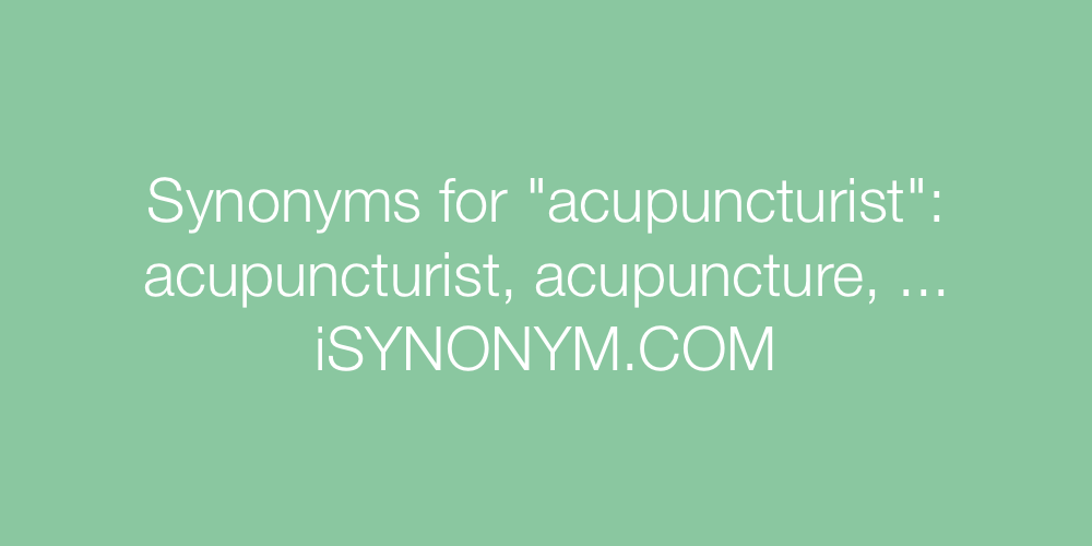 Synonyms acupuncturist