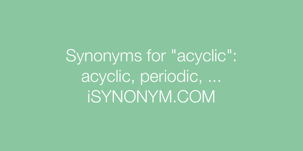 Synonyms acyclic