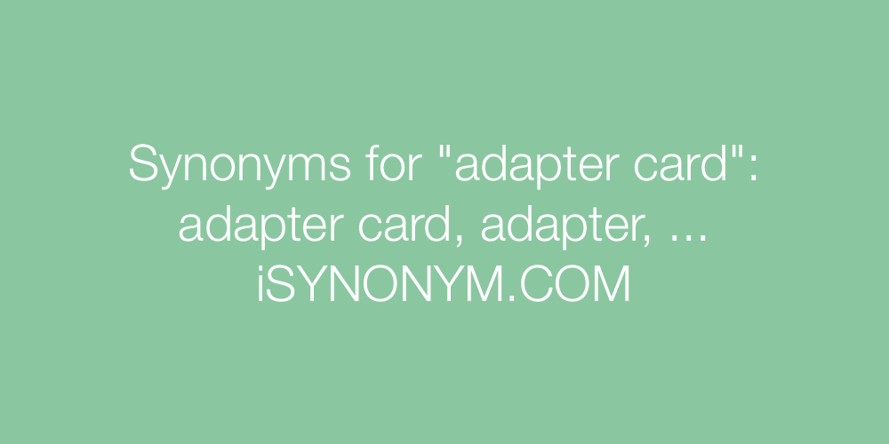 Synonyms adapter card