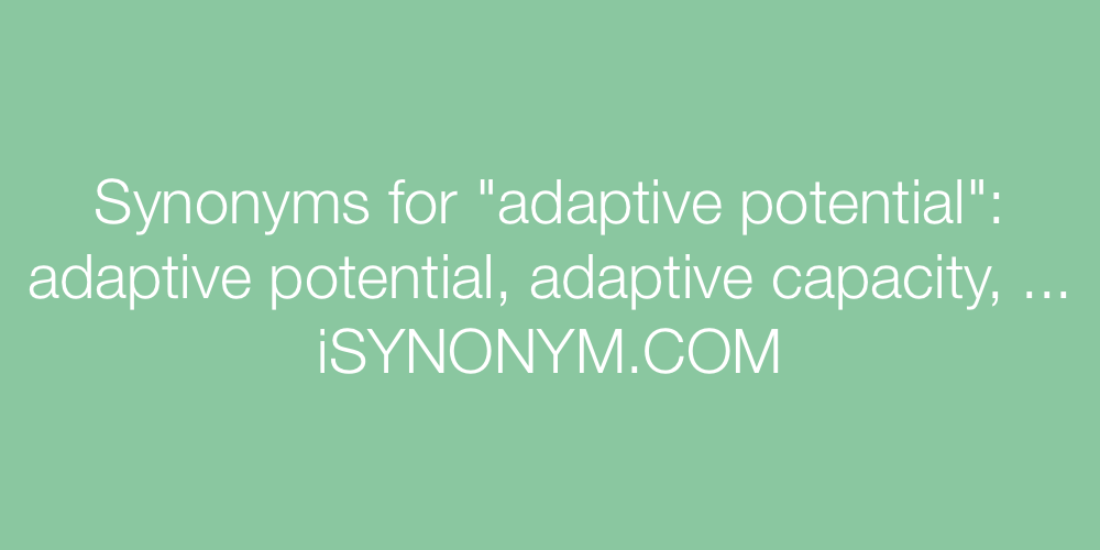 Synonyms adaptive potential