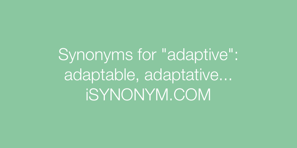 Synonyms adaptive