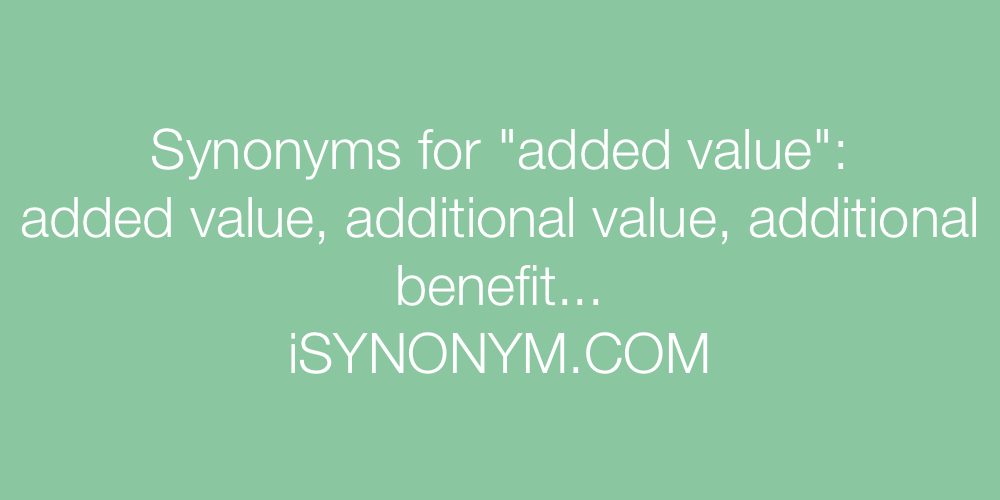 Synonyms added value