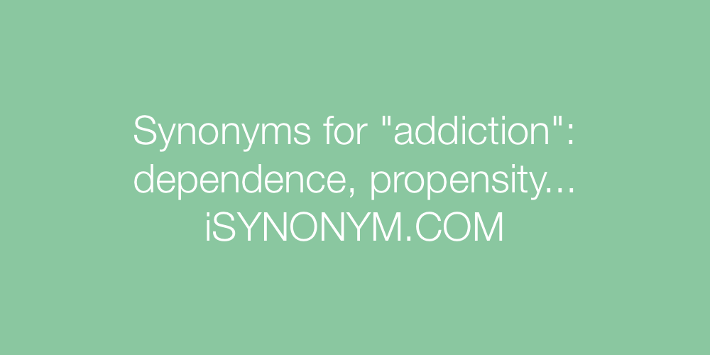 Synonyms addiction