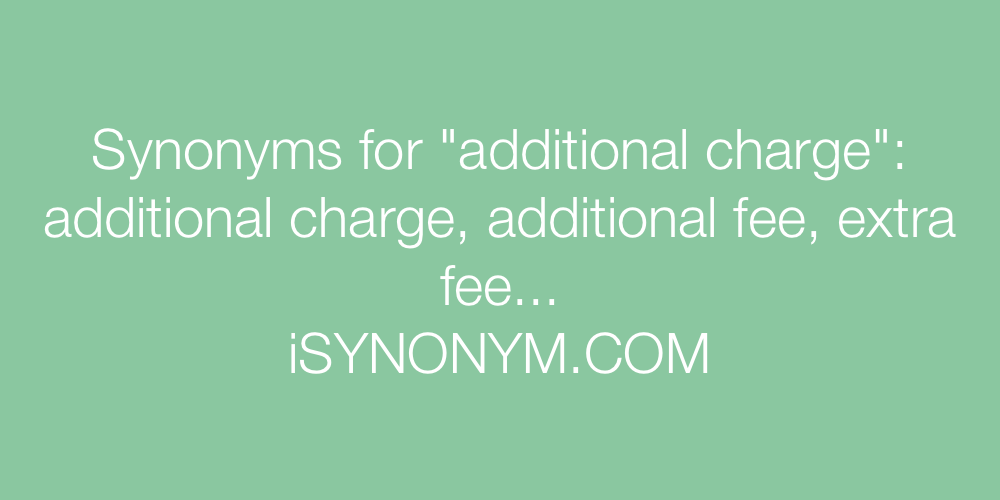 Synonyms additional charge
