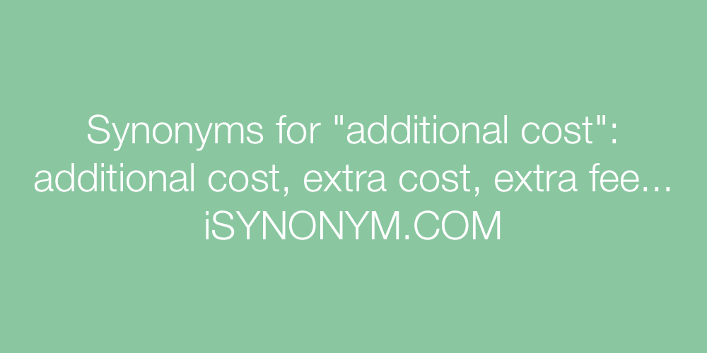 Synonyms additional cost