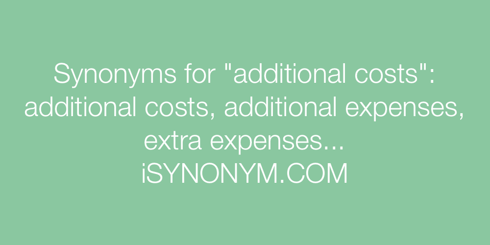 Synonyms additional costs