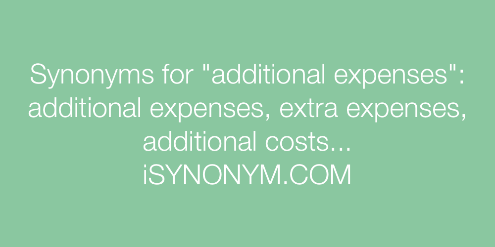 Synonyms additional expenses