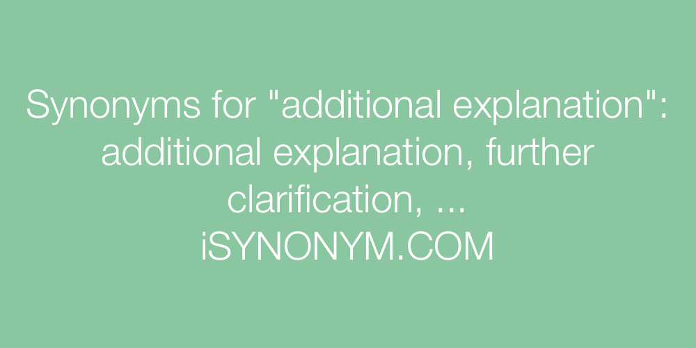 Synonyms additional explanation