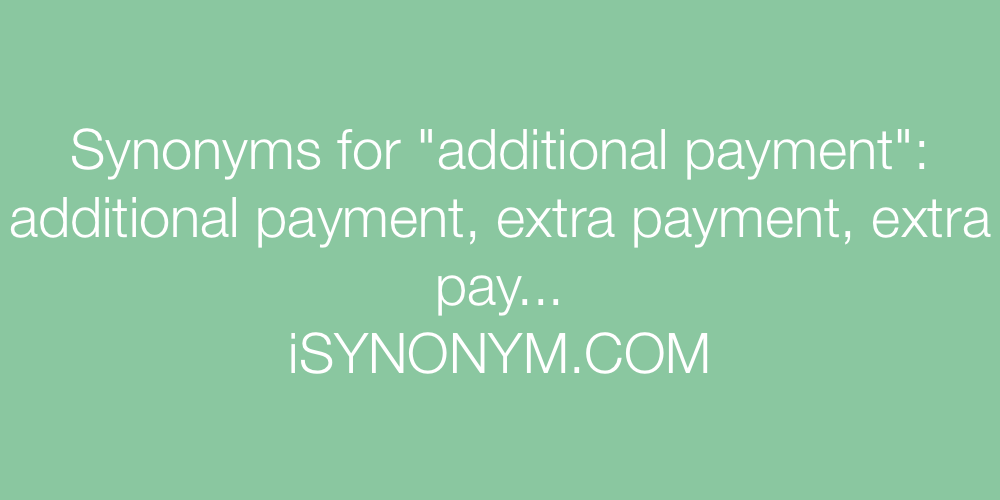 Synonyms additional payment