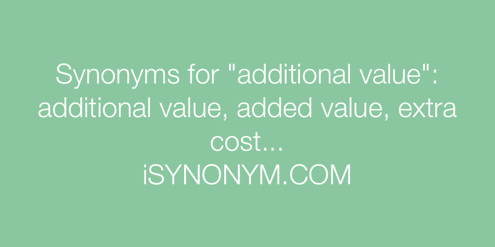 Synonyms additional value
