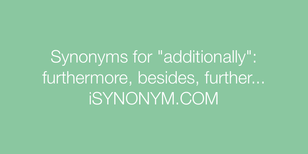 Synonyms additionally