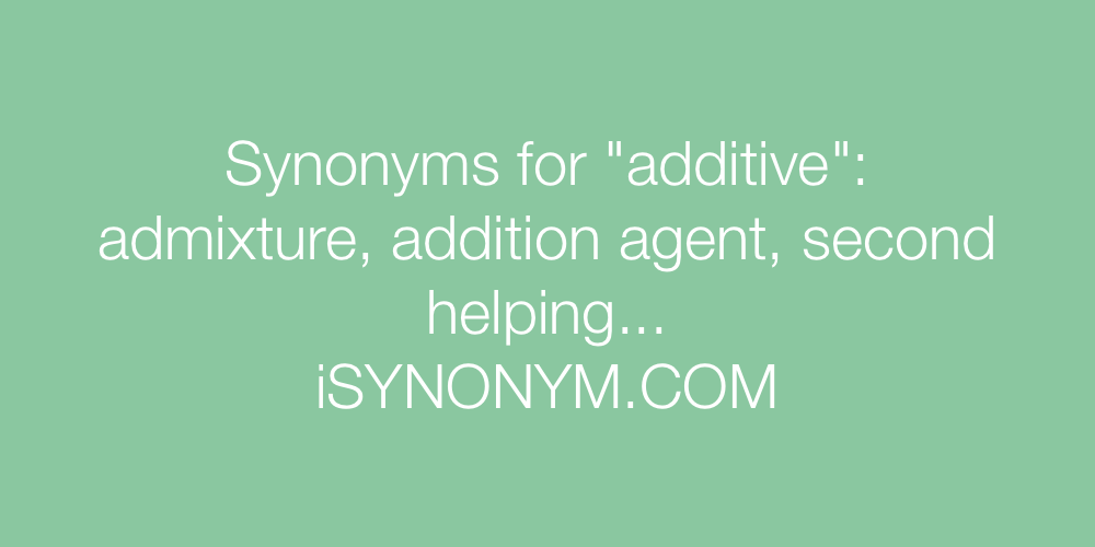 Synonyms additive