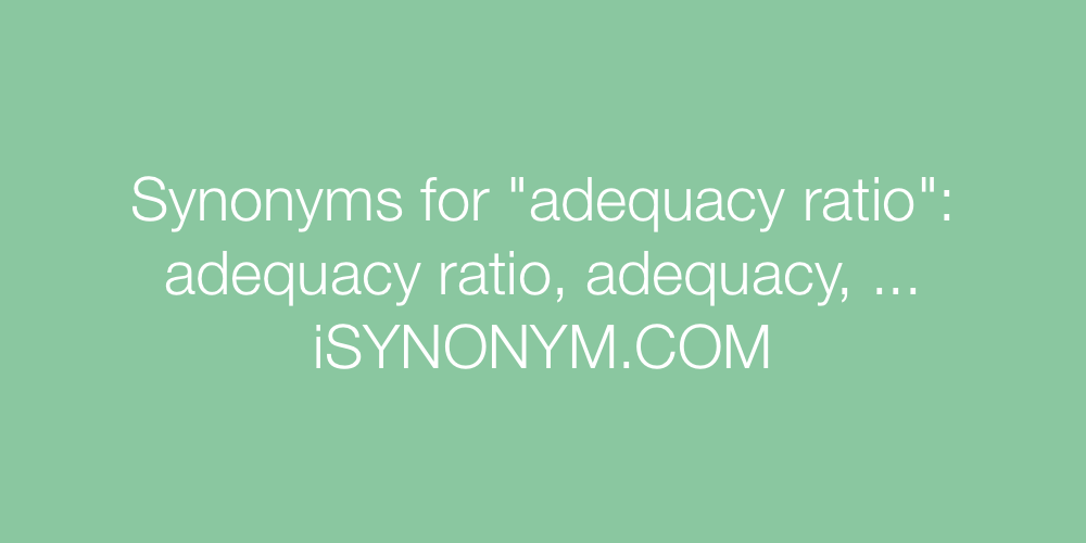 Synonyms adequacy ratio