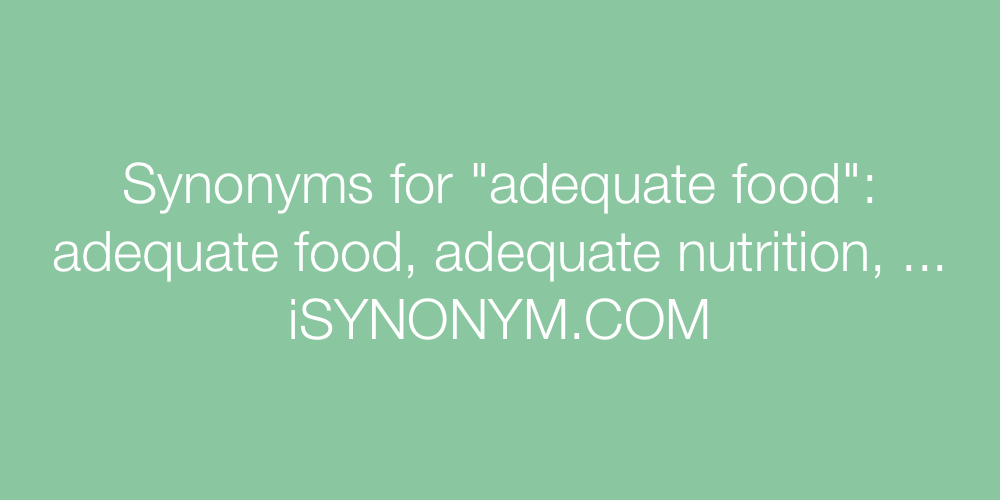 Synonyms adequate food