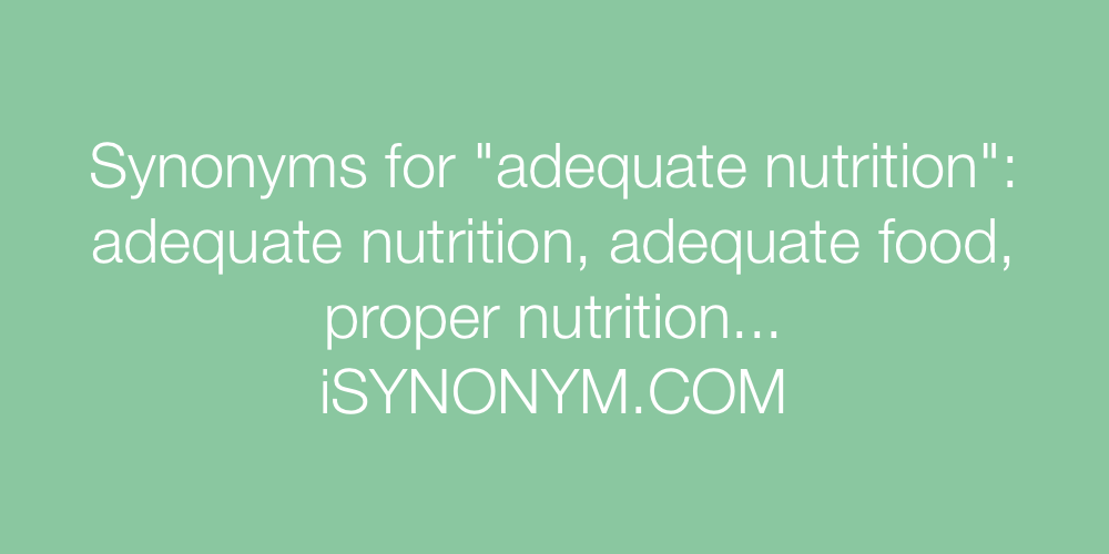 Synonyms adequate nutrition