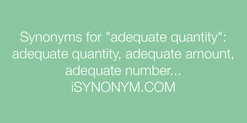 Synonyms adequate quantity