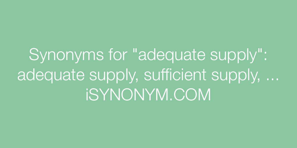 Synonyms adequate supply