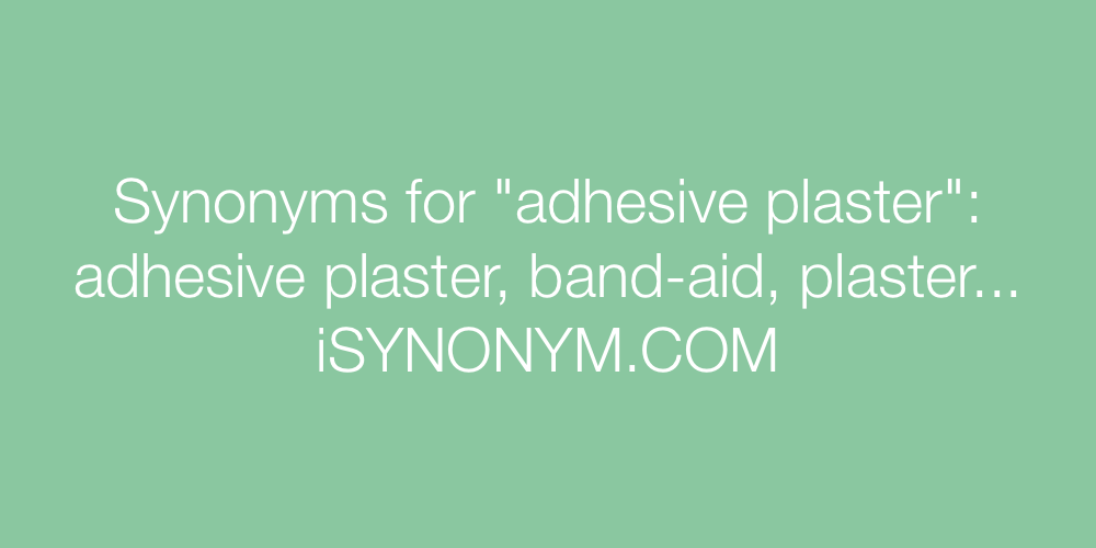 Synonyms adhesive plaster