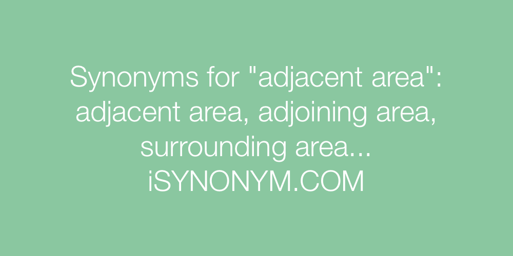 Synonyms adjacent area