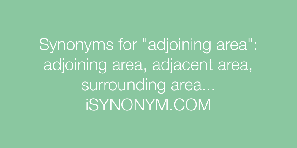 Synonyms adjoining area