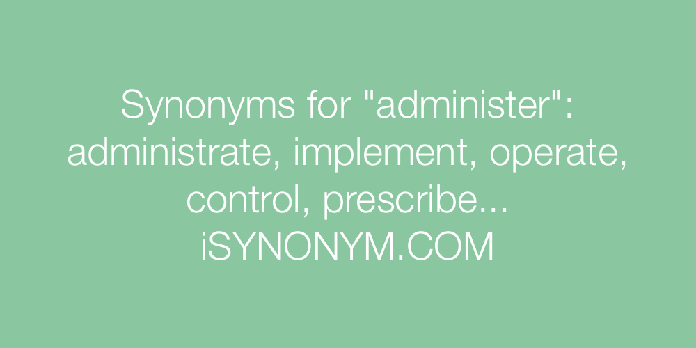 Synonyms administer