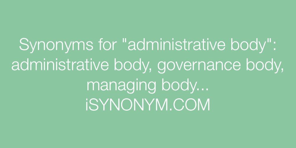 Synonyms administrative body