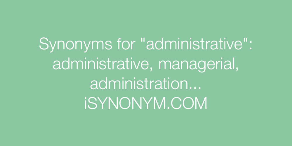 Synonyms administrative