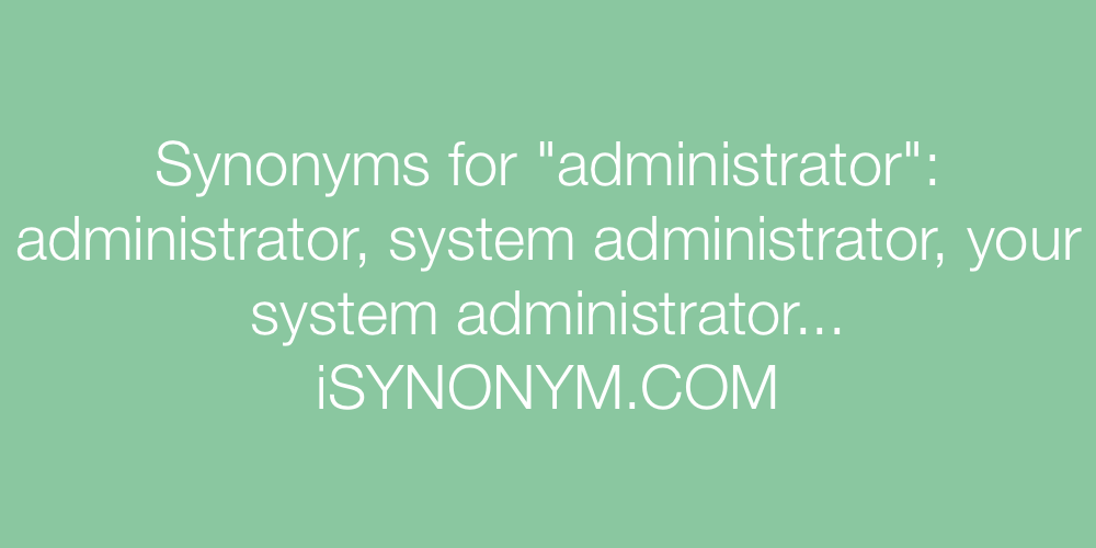 Synonyms administrator