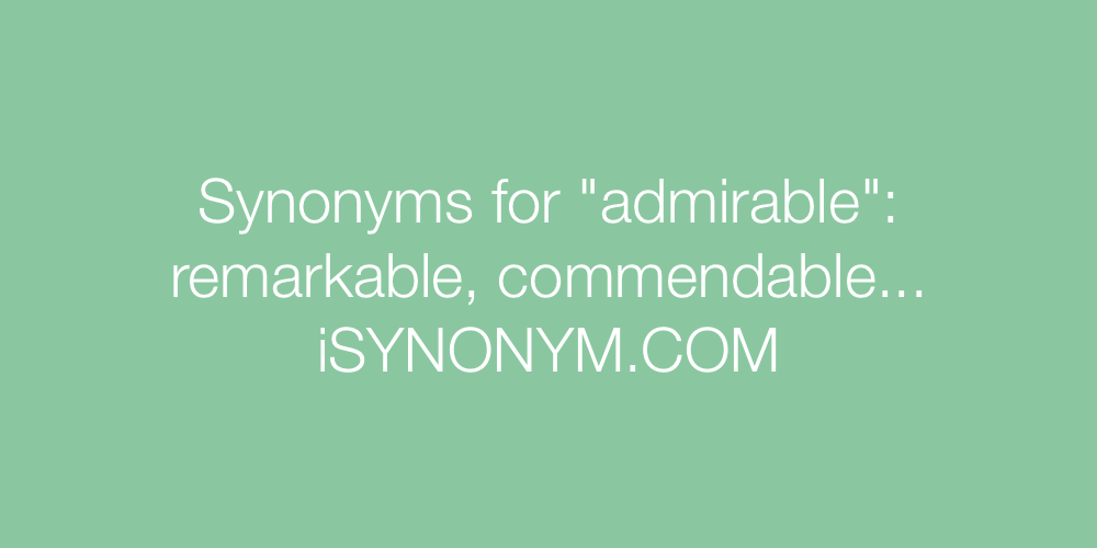 Synonyms admirable