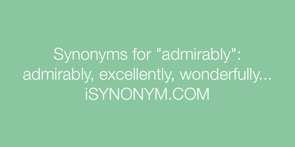 Synonyms admirably