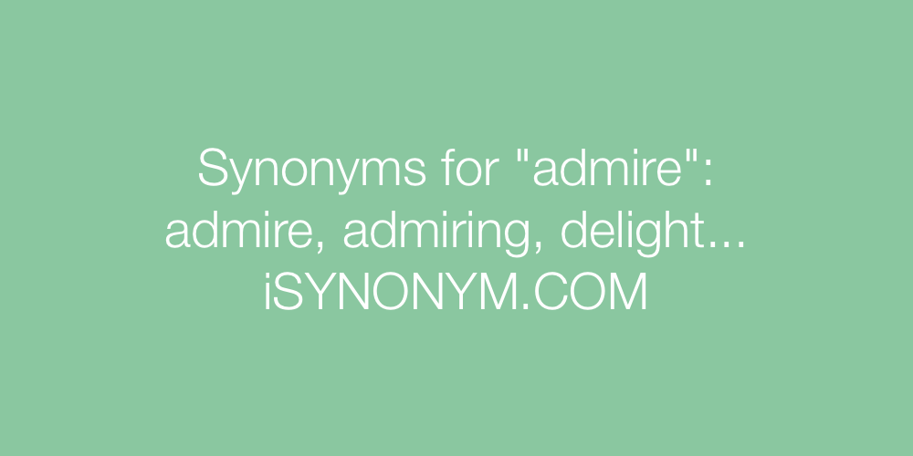 Synonyms admire