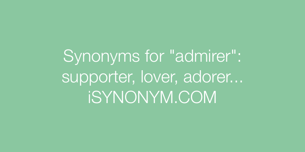 Synonyms admirer