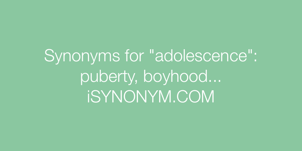 Synonyms adolescence