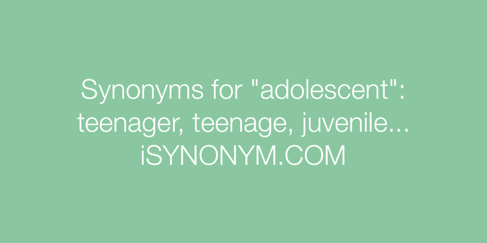 Synonyms adolescent