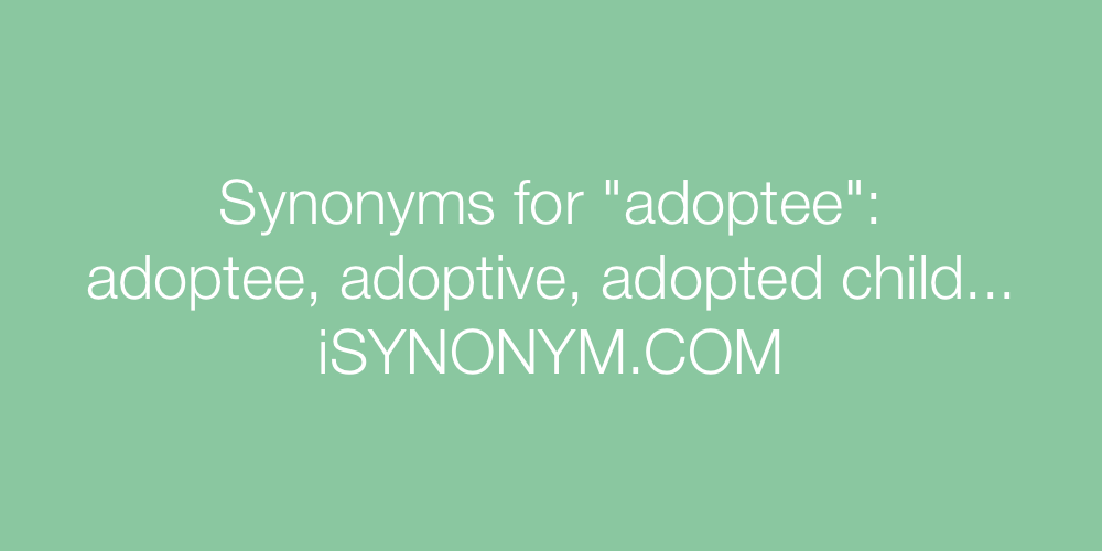 Synonyms adoptee