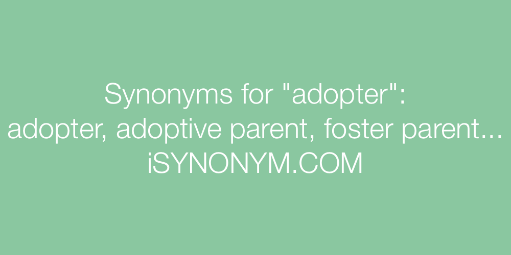 Synonyms adopter
