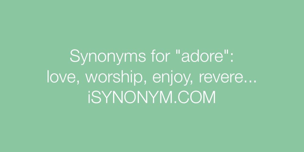 Synonyms adore